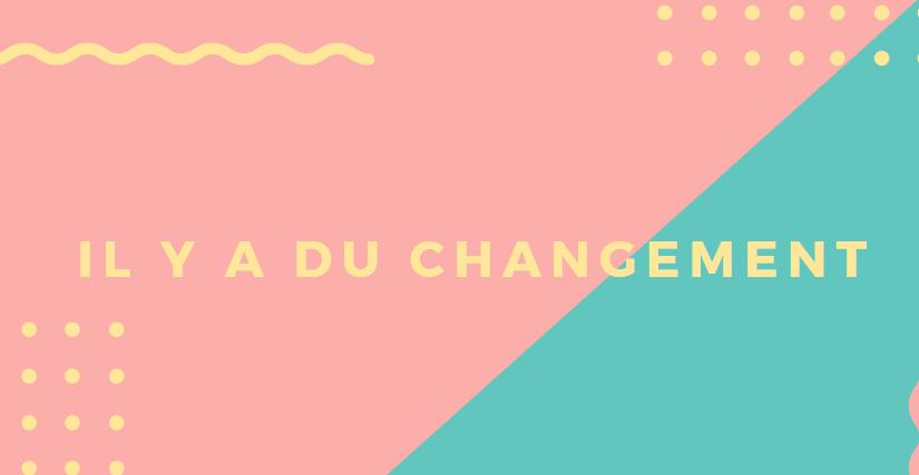 Il y a du changement !